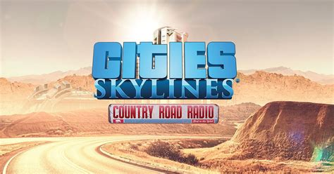 cities-skylines-country-road-radio-dlc-expansion-content