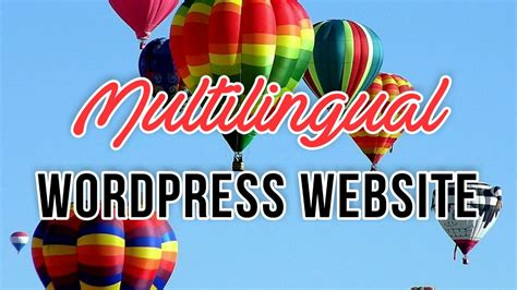 Multilingual WordPress Website: Easy TO DO With the