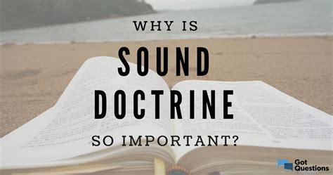 Why is sound doctrine so important? | GotQuestions